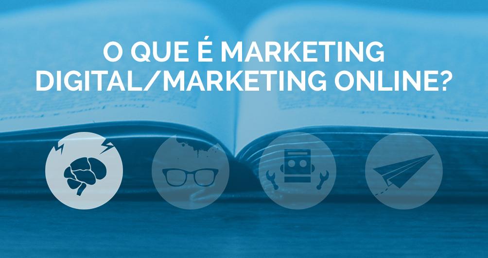 O que é Marketing Digital/Marketing Online?